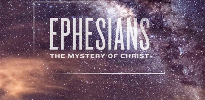 Ephesians: The Mystery of Christ