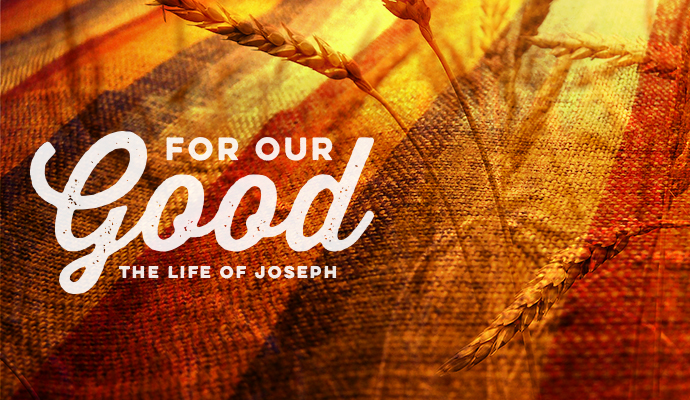 Community Group Guides – For Our Good: The Life of Joseph, Part I