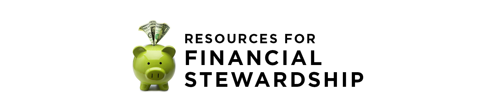 Resources for Financial Stewardship