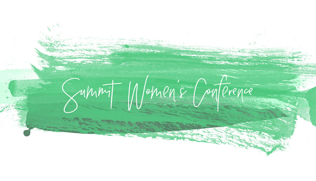Mercy Women, Join us for a Women's Conference Hosted By the Summit Church!