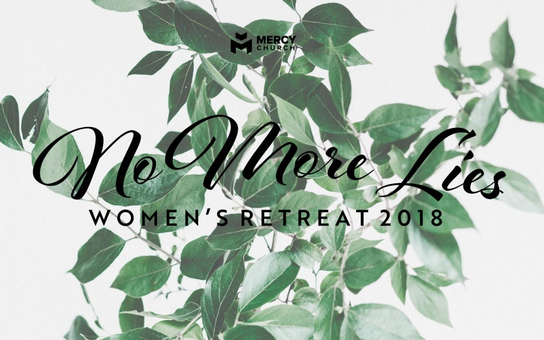 Women's Retreat 2018: No More Lies